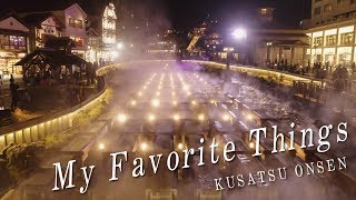 My Favorite Things -Kusatsu Onsen-