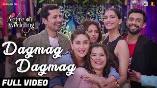Video Dagmag Dagmag - Full Video | Veere Di Wedding | Kareena, Sonam, Swara & Shikha | Vishal M & Payal D MP3, 3GP, MP4, WEBM, AVI, FLV Agustus 2018