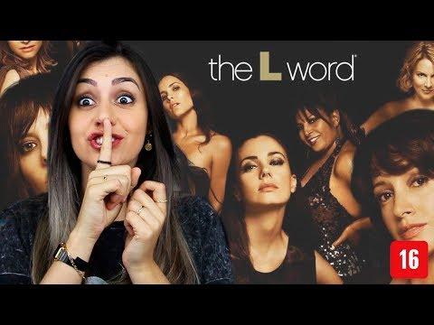 THE L WORD E A MINHA PRÉ-ADOLESCÊNCIA! (+16)