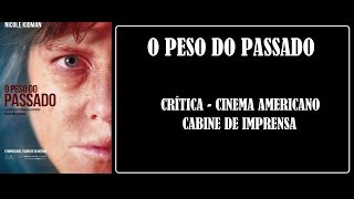Kinoplex - O PESO DO PASSADO I CRÍTICA I CINEMA AMERICANO