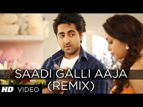 Video SAADI GALLI AAJA (REMIX) FULL SONG | AYUSHMANN KHURRANA, KUNAAL ROY KAPUR download in MP3, 3GP, MP4, WEBM, AVI, FLV January 2017