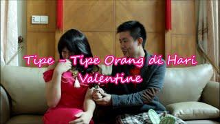 Video Tipe - Tipe Orang di Hari Valentine MP3, 3GP, MP4, WEBM, AVI, FLV Februari 2019