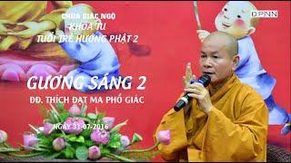 Gương sáng 02: ĐĐ. Thích Đạt Ma Phổ Giác - 31-07-2016