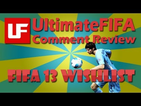 UltimateFIFA.com Comments Review: FIFA 13 Wishlist