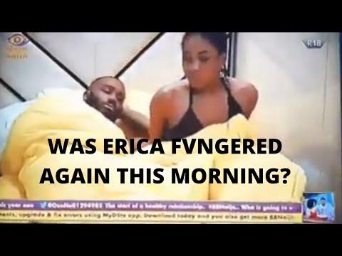 BBNaija Is Erica being F1ngered again. BBNaija 2020 lockdown live stream live update