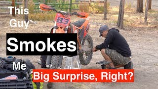 8. I Get Smoked by a Dude on a KTM 300 XC