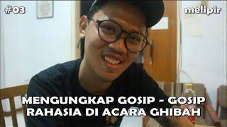 Video MELIPIR : MENGUNGKAP GOSIP - GOSIP RAHASIA DI ACARA GHIBAH !   VLOG #03 MP3, 3GP, MP4, WEBM, AVI, FLV November 2018