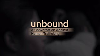 Unbound: A Conversation Against Human Trafficking