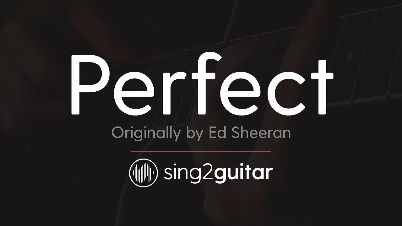 Perfect (Higher Acoustic Guitar Karaoke) Ed Sheeran