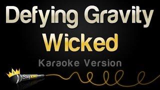 Video Wicked - Defying Gravity (Karaoke Version) MP3, 3GP, MP4, WEBM, AVI, FLV Maret 2018