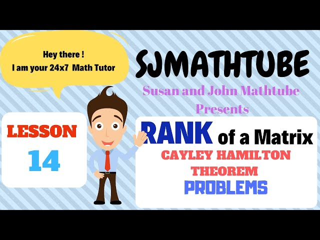 Matrices - 14 - Problems Based On Cayley Hamilton Theorem