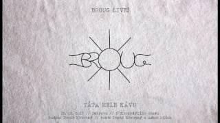 Video Broug - Táta mele kávu (Líheň live 2017)