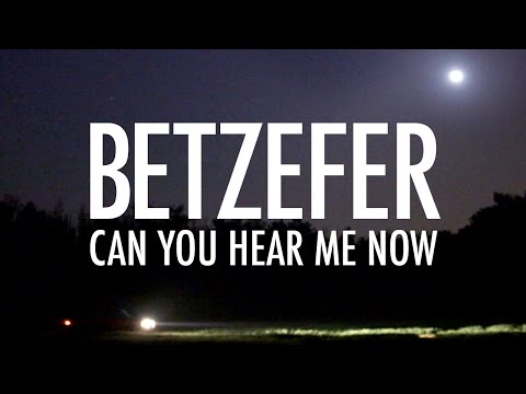 BETZEFER - Can You Hear Me Now?