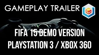 FIFA 15 Demo Gameplay Trailer (PlayStation 3/Xbox 360)