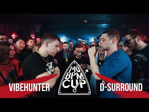 140 BPM CUP: VIBEHUNTER X D-SURROUND (Отбор) (видео)