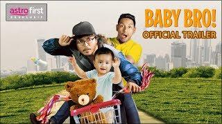 BABY BRO Official Trailer (2017) Zizan Razak, Shaheizy Sam, Izara Aishah   Astro First Eksklusif