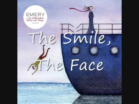 The Smile, The Face - Emery