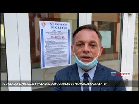 TG VICENZA | 22/03/2020 | 'VICENZA SICURA' OLTRE 500 CHIAMATE AL CALL CENTER