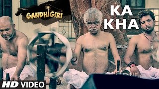 KA KHA Video Song Gandhigiri Shivam Pathak