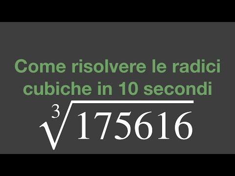 Come risolvere le radici cubiche in 10 secondi. [Stupisci i tuoi amici]