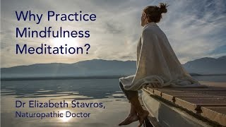 Why Practice Mindfulness?