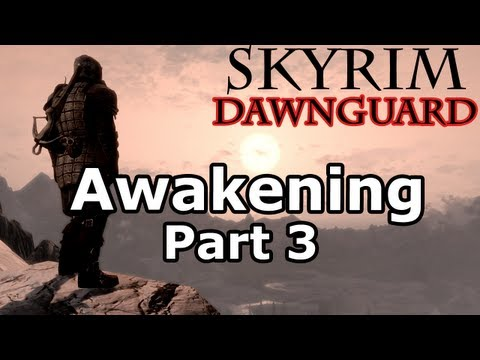 Skyrim: Awakening - Part 3 & Bloodline Quest (Dawnguard DLC Walkthrough)