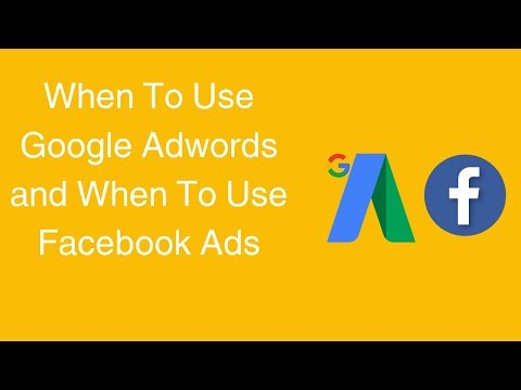 Watch 'When To Use Google Adwords and When To Use Facebook Ads'