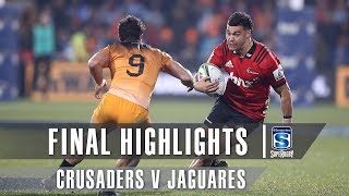 Crusaders v Jaguares 2019 Super rugby final video highlights | Super Rugby Video Highlights