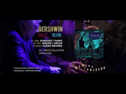 Gershwin : Jean-Marc Foltz / Stephan Oliva (CD, Concerts)