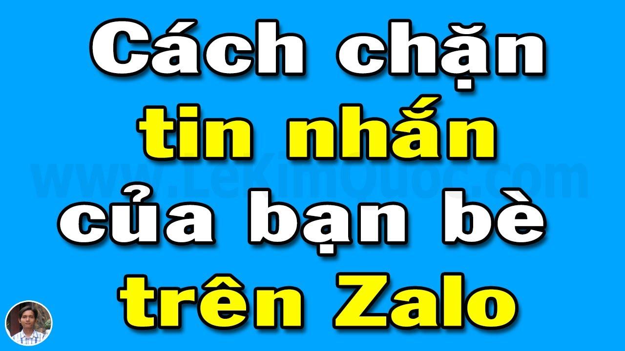 Cách chặn và bỏ chặn tin nhắn của bạn bè trên Zalo mới nhất