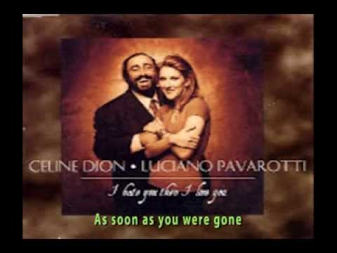 , title : 'Celine Dion With Luciano Pavarotti - I Hate You Then I Love You (+lyrics)'