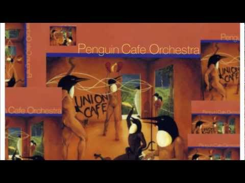 Penguin Cafe Orchestra - Union Cafe (1993) [FULL ALBUM HQ].wmv (видео)
