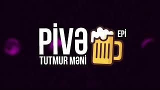 Epi — Pivə Tutmur Məni