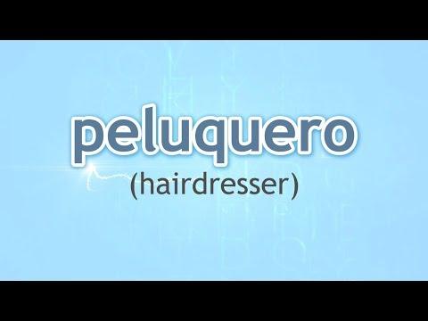 How to Pronounce Hairdresser (Peluquero) in Spanish
