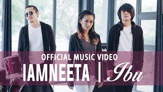 Video iamNEETA   IBU (Official Music Video) MP3, 3GP, MP4, WEBM, AVI, FLV Agustus 2017