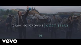 Video Casting Crowns - Only Jesus (Official Music Video) MP3, 3GP, MP4, WEBM, AVI, FLV Mei 2019