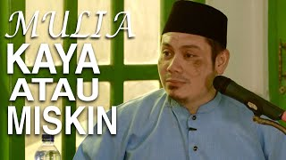 Ceramah Islam: Mulia Kaya Atau Miskin - Ustadz Ahmad Zainuddin