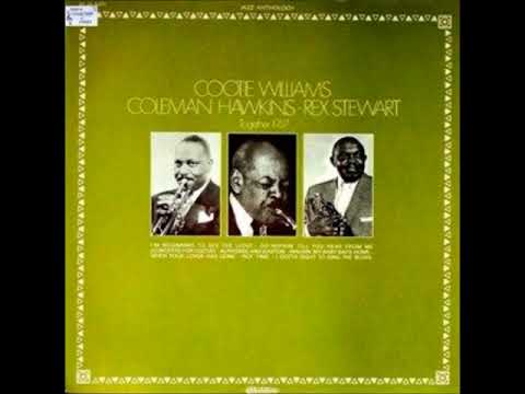 Cootie Williams, Rex Stewart & Coleman Hawkins – Together ( Full Album )