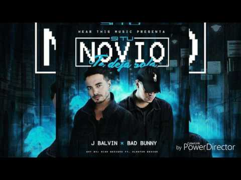 Si Tu Novio Te Deja Sola_J. Balvin ft. Bad Bunny