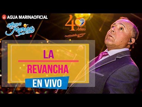 Agua Marina - La Revancha (En Vivo OFICIAL)