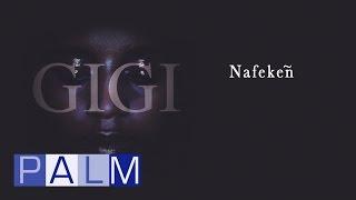 Video Gigi: Nafekeñ MP3, 3GP, MP4, WEBM, AVI, FLV Desember 2018