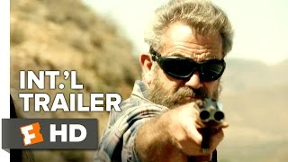 Blood Father Official International Trailer  1  2016    Mel Gibson  Thomas Mann Movie Hd