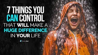 Video 7 Things You Can Control That Will Make A Huge Difference In Your Life MP3, 3GP, MP4, WEBM, AVI, FLV Februari 2019