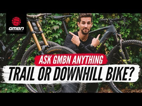 Downhill Bike or Trail Bike? | Ask GMBN Anything About Mountain Biking (видео)