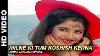Video Milne Ki Tum Koshish Kerna - Dil Ka Kya Kasoor | Kumar Sanu, Asha Bhosle  | Prithvi & Divya Bharti MP3, 3GP, MP4, WEBM, AVI, FLV Mei 2018