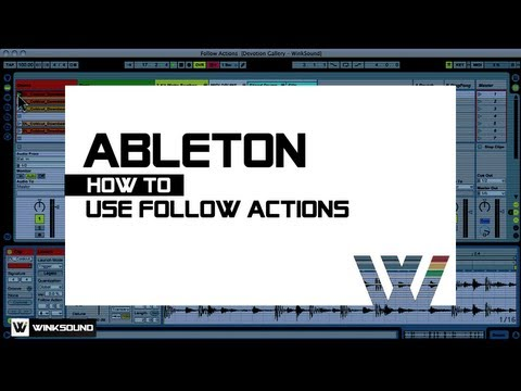 Ableton Live: How To Use Follow Actions | WinkSound