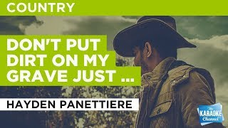 Don't Put Dirt On My Grave Just Yet in the style of Hayden Panettiere | Karaoke with Lyrics