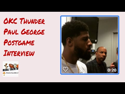 Oklahoma City Thunder Paul George Postgame interview