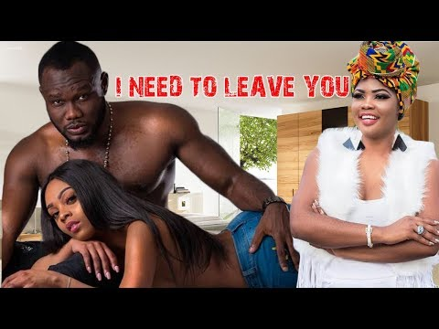 I NEED TO LEAVE YOU  - NIGERIAN MOVIES LATEST | NIGERIAN MOVIES 2018