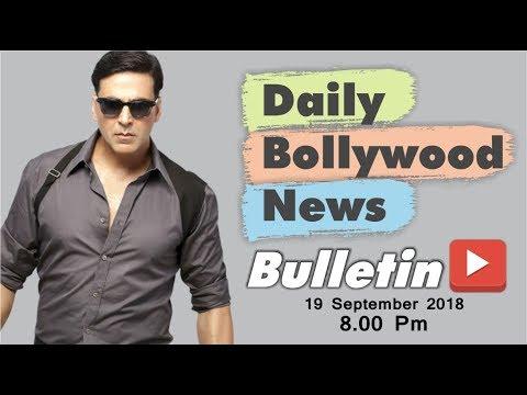 Latest Hindi Entertainment News From Bollywood | Akshay Kumar | 19 September 2018 | 8:00 PM